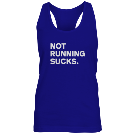 NOT RUNNING SUCKS PERIOD
